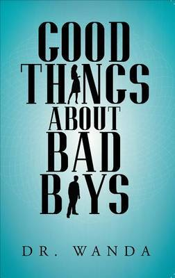 Good Things about Bad Boys