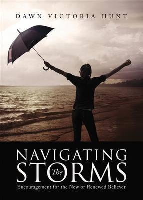 Navigating the Storms: Encouragement for the New or Renewed Believer