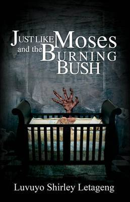 Just Like Moses and the Burning Bush