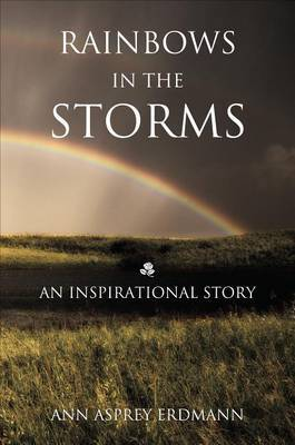 Rainbows in the Storms: An Inspirational Story