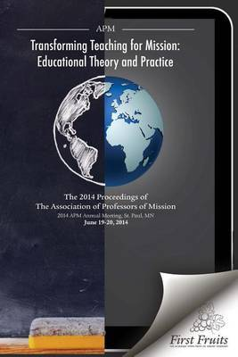 Transforming Teaching for Mission: Educational Theory and Practice