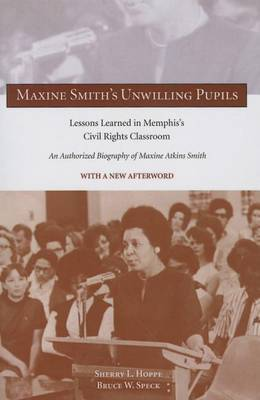 Maxine Smith's Unwilling Pupils: Lessons Learned in Memphis's Civil Rights Classroom