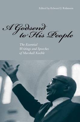 A Godsend to His People: The Essential Writings and Speeches of Marshall Keeble