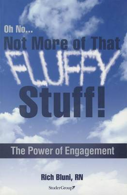 Oh No... Not More of That Fluffy Stuff: The Power of Engagement