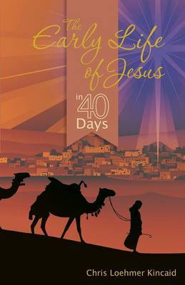 The Early Life of Jesus in 40 Days