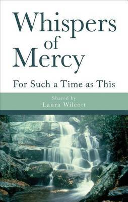 Whispers of Mercy: For Such a Time as This