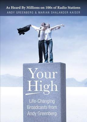 Your High: Life-Changing Broadcasts from Andy Greenberg