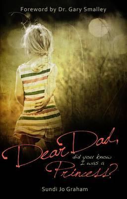 Dear Dad: Did You Know I Was a Princess?