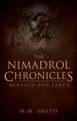 The Nimadrol Chronicles: Beneath the Earth