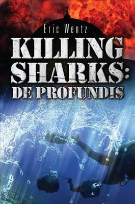 Killing Sharks: de Profundis