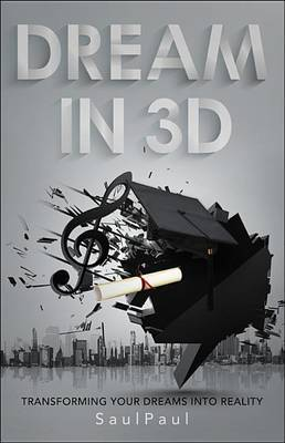 Dream in 3D: Transforming Your Dreams Into Reality