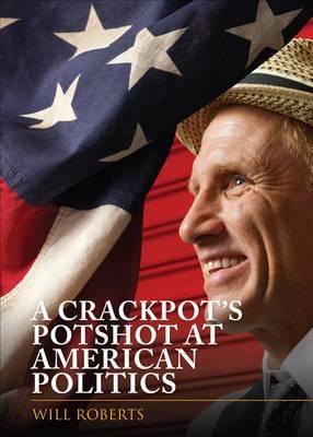 A Crackpot's Potshot at American Politics