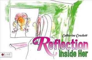 Reflection Inside Her