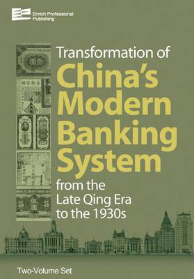 The Transformation of China's Modern Banking System from the Late Qing Era to the 1930s