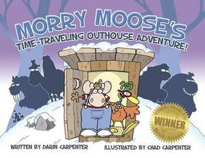 Morry Moose's Time Traveling Outhouse Adventure!