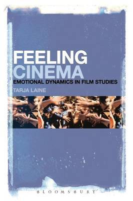 Feeling Cinema: Emotional Dynamics in Film Studies