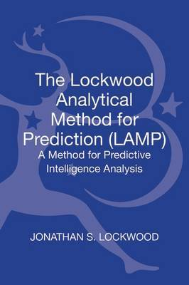 The Lockwood Analytical Method for Prediction (LAMP): A Method for Predictive Intelligence Analysis