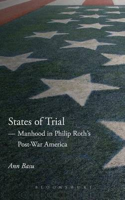 States of Trial: Manhood in Philip Roth's Post-War America