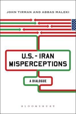 U.S.-Iran Misperceptions: A Dialogue