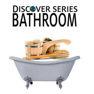 Bathroom: Discover Series Picture Book for Children