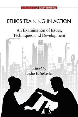 Ethics Training in Action: An Examination of Issues, Techniques, and Development