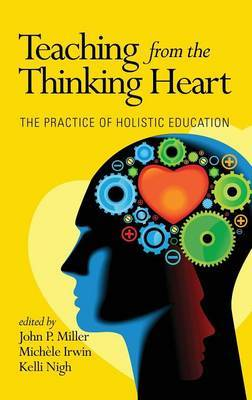 Teaching from the Thinking Heart: The Practice of Holistic Education