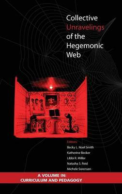 Collective Unravelings of the Hegemonic Web