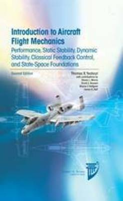 Introduction to Aircraft Flight Mechanics: Performance, Static Stability, Dynamic Stability, Feedback Control and State-Space Foundations