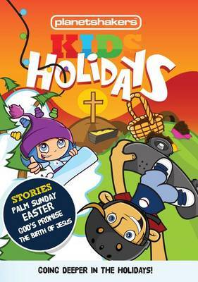 Planetshakers Kids Holidays: 2 Lessons on Easter, 2 on Christmas!