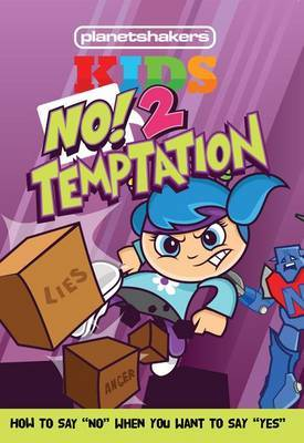 Planetshakers Kids No! 2 Temptation: How to Say