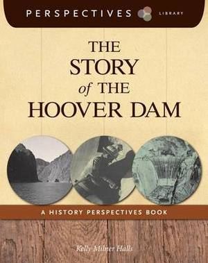 The Story of the Hoover Dam: A History Perspectives Book