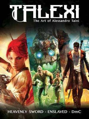 Talexi - The Concept Art of Alessandro Taini: Heavenly Sword, Enslaved and DmC