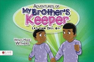 Adventures of My Brother's Keeper: Let Our Ball Go!