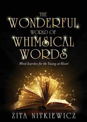 The Wonderful World of Whimsical Words: Word Searches for the Young at Heart