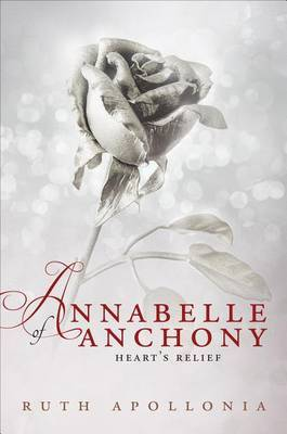 Annabelle of Anchony: Heart's Relief