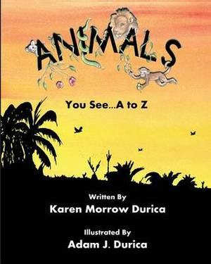 *Animals You See... A to Z