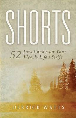 Shorts: 52 Devotionals for Your Weekly Life's Strife