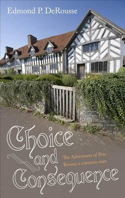 Choice and Consequence: The Adventures of Pete Russey, a Common Man