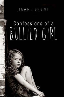 Confessions of a Bullied Girl