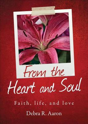 From the Heart and Soul: Faith, Life, and Love