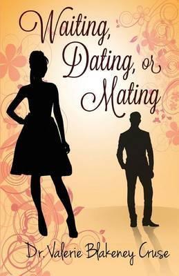 Waiting, Dating, or Mating