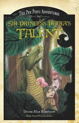 Sir Princess Petra's Talent: The Pen Pieyu Adventures
