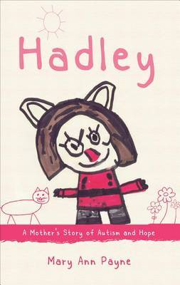 Hadley: A Mother's Story of Autism and Hope