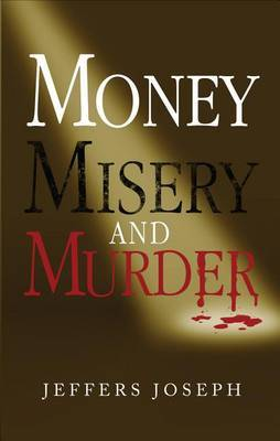 Money, Misery and Murder