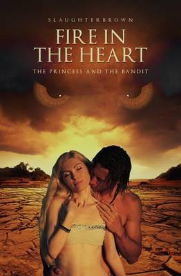 Fire in the Heart: The Princess and the Bandit