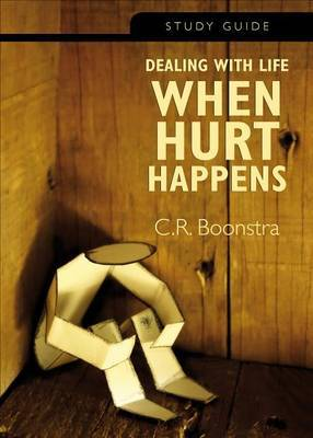 Dealing with Life When Hurt Happens - Study Guide: Study Guide