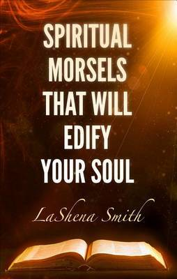 Spiritual Morsels That Will Edify Your Soul