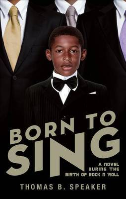 Born to Sing: A Novel During the Birth of Rock N 'Roll