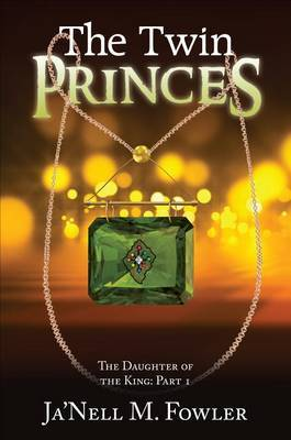 The Twin Princes: The Daughter of the King: Part 1