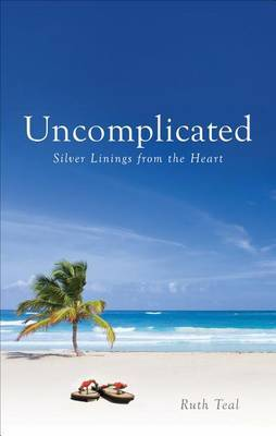 Uncomplicated: Silver Linings from the Heart